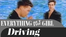 Everything But The Girl 'Driving' music video