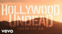 Hollywood Undead 'Gotta Let Go' Music Video