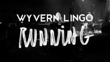 Wyvern Lingo 'Running' music video
