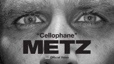 METZ 'Cellophane' music video