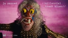 Jo Passed 'Millennial Trash Blues' music video