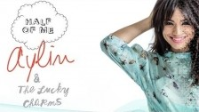 Aylin & The Lucky Charms 'Half of Me' music video