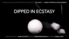 Flaunt 'Dipped in Ecstasy (Mark Picchiotti Remix)' music video