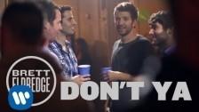 Brett Eldredge 'Don't Ya' music video