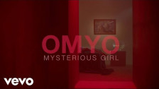 OMYO 'Mysterious Girl' music video