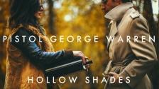 Pistol George Warren 'Hollow Shades' music video