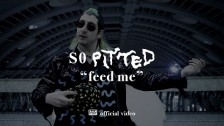 So Pitted 'Feed Me' music video