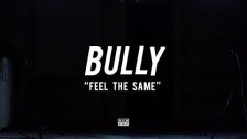 Bully 'Feel The Same' music video