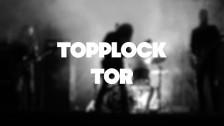 Topplock 'Tor' music video