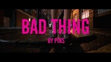 PINS 'Bad Thing' music video