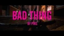 PINS 'Bad Thing' music video