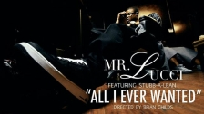 Mr. Lucci 'All I Ever Wanted' music video