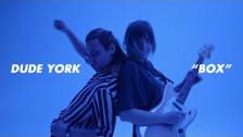 Dude York 'Box' music video