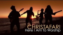 Christafari 'Here I Am To Worship' music video