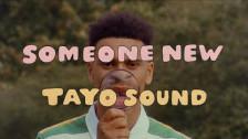 Tayo Sound 'Someone New' music video