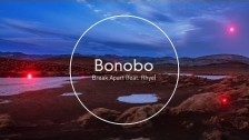 Bonobo 'Break Apart' music video