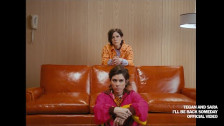 Tegan and Sara 'I'll Be Back Someday' music video
