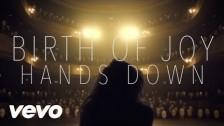 Birth Of Joy 'Hands Down' music video