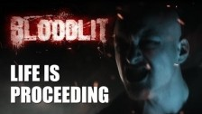 Bloodlit 'Life Is Proceeding' music video