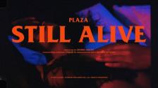 Plaza 'Still Alive' music video