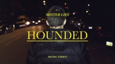 Mister Lies 'Hounded' music video