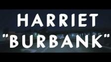 Harriet 'Burbank' music video