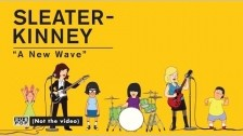 Sleater-Kinney 'A New Wave' music video