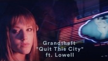 Grandtheft 'Quit This City' music video