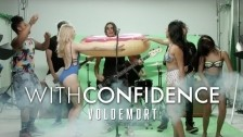 With Confidence 'Voldemort' music video