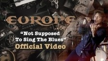 Europe 'Not Supposed To Sing The Blues' music video