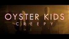 Oyster Kids 'Creepy' music video