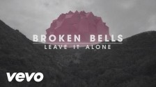 Broken Bells 'Leave It Alone' music video