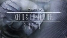 Xeno & Oaklander 'Sheen' music video