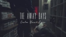 The Away Days 'Calm Your Eyes' music video