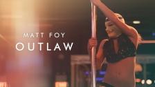 Matt Foy 'Outlaw' music video