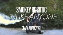 Smokey Robotic 'Unlike Anyone' music video