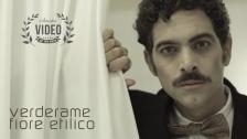 Verderame 'Fiore etilico' music video