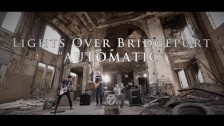 Lights Over Bridgeport 'Automatic' music video