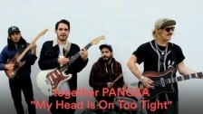 together PANGEA 'My Head Is On Too Tight' music video