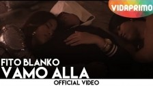 Fito Blanko 'Vamos Alla' music video