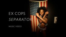 Ex Cops 'Separator' music video