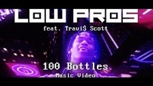 Low Pros '100 Bottles' music video
