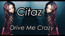 Citaz 'Drive Me Crazy' music video