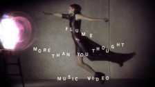 Flume 'More Than You Thought' music video