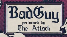 The Attack 'Bad Guy' music video