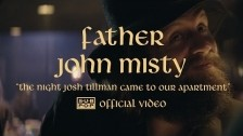 Father John Misty 'The Night Josh Tillman Came To Our Apartment' music video