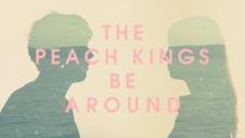 The Peach Kings 'Be Around' music video