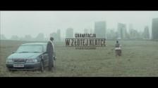 GRAWITACJA 'W Zlotej Klatce' music video