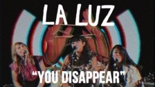 La Luz 'You Disappear' music video