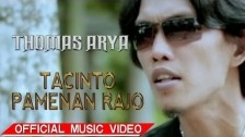 Thomas Arya 'Tacinto Pamenan Rajo' music video